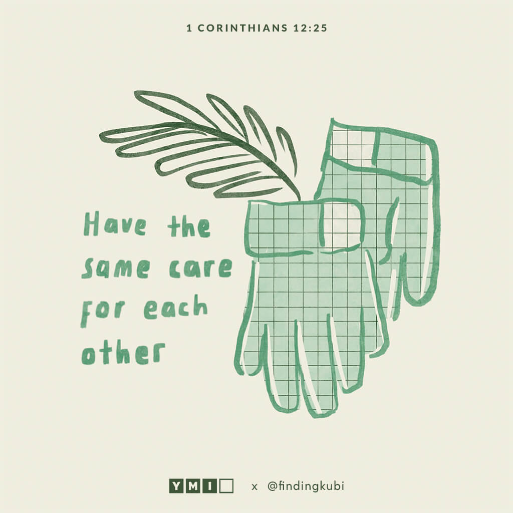 Have the same care for each other.