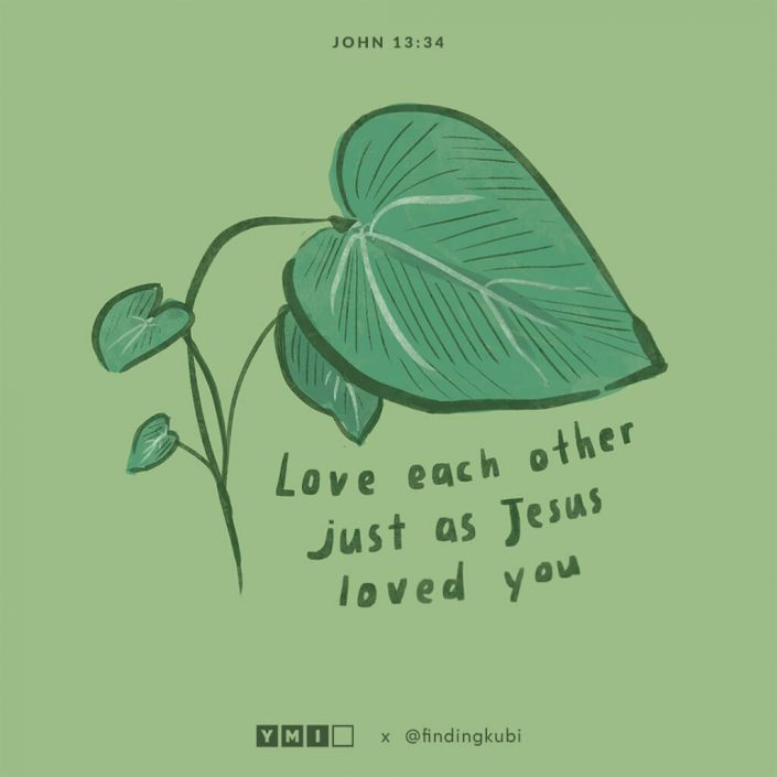 Love each other, just as Jesus loved you.